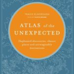 [PDF] [EPUB] Atlas of the Unexpected: Haphazard Discoveries, Chance Places and Unimaginable Destinations Download