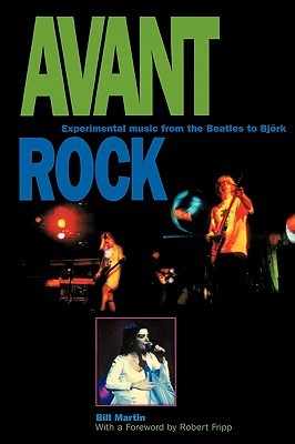 [PDF] [EPUB] Avant Rock: Experimental Music from the Beatles to Bjork Download by Bill Martin