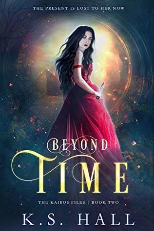 [PDF] [EPUB] Beyond Time (The Kairos Files #2) Download by K.S. Hall