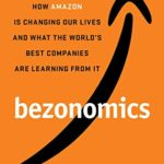 [PDF] [EPUB] Bezonomics: How Amazon Is Changing Our Lives and What the World's Best Companies Are Learning from It Download