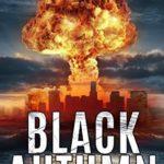 [PDF] [EPUB] Black Autumn: A Post-Apocalyptic Saga (READYMAN SERIES, BOOK ONE 1) Download