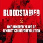 [PDF] [EPUB] Bloodstained: One Hundred Years of Leninist Counterrevolution Download