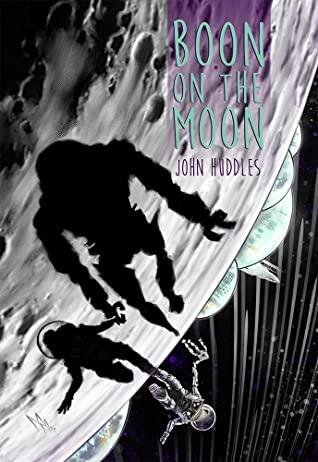 [PDF] [EPUB] Boon On The Moon Download by John Huddles