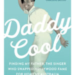 [PDF] [EPUB] Daddy Cool: Finding My Father, the Singer Who Swapped Hollywood Fame for Home in Australia Download
