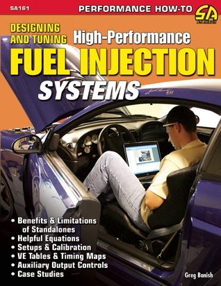 [PDF] [EPUB] Designing and Tuning High-Performance Fuel Injection Systems Download by Greg Banish