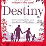 [PDF] [EPUB] Destiny: heart-warming stories about love, family and friendship Download