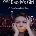 [PDF] [EPUB] Don't Mess with Daddy's Girl (LA Cops Series Book 2) Download