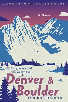 [PDF] [EPUB] Easy Weekend Getaways from Denver and Boulder: Short Breaks in Colorado Download by Erin Barnes