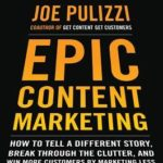 [PDF] [EPUB] Epic Content Marketing: How to Tell a Different Story, Break Through the Clutter, and Win More Customers by Marketing Less Download