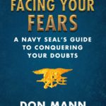 [PDF] [EPUB] Facing Your Fears: A Navy SEAL's Guide to Conquering Your Doubts Download