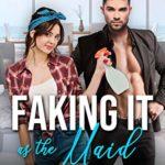 [PDF] [EPUB] Faking It as the Maid Download