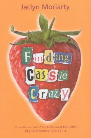 [PDF] [EPUB] Finding Cassie Crazy (Ashbury Brookfield, #2) Download by Jaclyn Moriarty