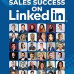 [PDF] [EPUB] Finding Sales Success on LinkedIn: 108 Tips from 36 LinkedIn Sales Stars Download