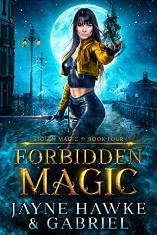 [PDF] [EPUB] Forbidden Magic (Stolen Magic, #4) Download by Jayne Hawke