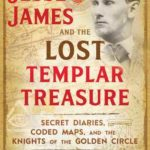 [PDF] [EPUB] Jesse James and the Lost Templar Treasure: Secret Diaries, Coded Maps, and the Knights of the Golden Circle Download
