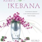[PDF] [EPUB] Keiko's Ikebana: A Contemporary Approach to the Traditional Japanese Art of Flower Arranging Download