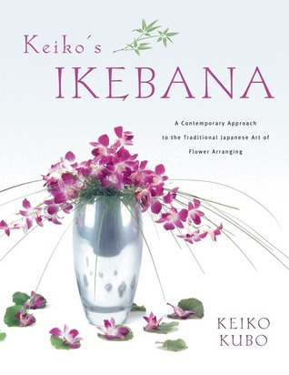 [PDF] [EPUB] Keiko's Ikebana: A Contemporary Approach to the Traditional Japanese Art of Flower Arranging Download by Keiko Kubo