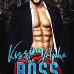 [PDF] [EPUB] Kissing the Alpha Boss: An Accidental Office Romance Download