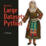 [PDF] Mastering Large Datasets Download