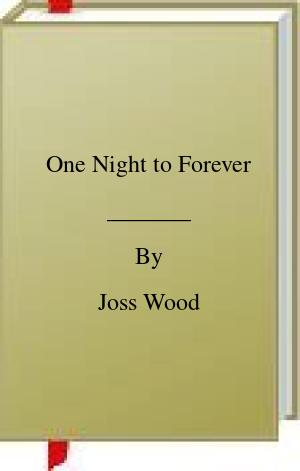 [PDF] [EPUB] One Night to Forever Download by Joss Wood