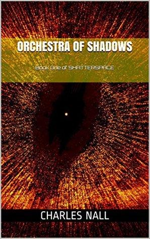 [PDF] [EPUB] Orchestra of Shadows Download by Charles Nall