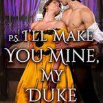 [PDF] [EPUB] P.S. I'll Make You Mine, My Duke Download