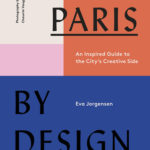 [PDF] [EPUB] Paris by Design: An Inspired Guide to the City's Creative Side Download