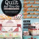 [PDF] [EPUB] Quilt As-You-Go Made Vintage: 51 Blocks, 9 Projects, 3 Joining Methods Download