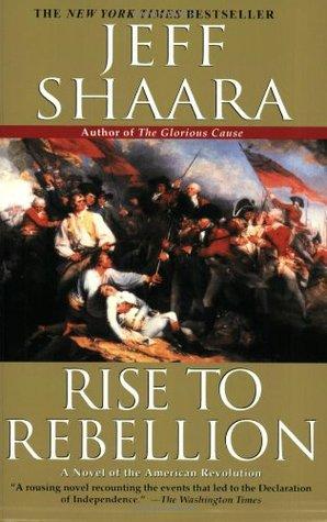 [PDF] [EPUB] Rise to Rebellion Download by Jeff Shaara