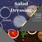 [PDF] [EPUB] Salad Dressings: addition to your dishes Download