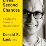 [PDF] [EPUB] Second Lives, Second Chances: My Life Performing Transformative Surgery Download