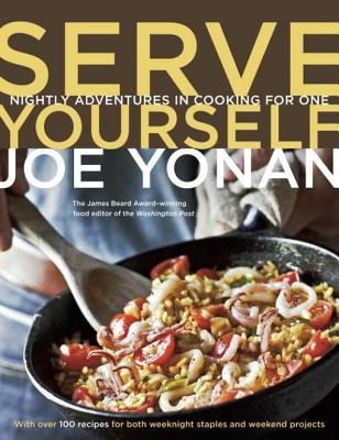 [PDF] [EPUB] Serve Yourself: Nightly Adventures in Cooking for One Download by Joe Yonan