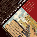 [PDF] [EPUB] Sorting Out the New South City, Second Edition: Race, Class, and Urban Development in Charlotte, 1875-1975 Download