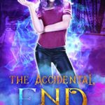 [PDF] [EPUB] The Accidental End (The Accidental Witch Trilogy Book 3) Download