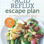 [PDF] [EPUB] The Acid Reflux Escape Plan: Two Weeks to Heartburn Relief Download