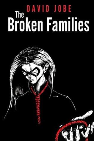 [PDF] [EPUB] The Broken Families (The Broken Ones Book 2) Download by David Jobe