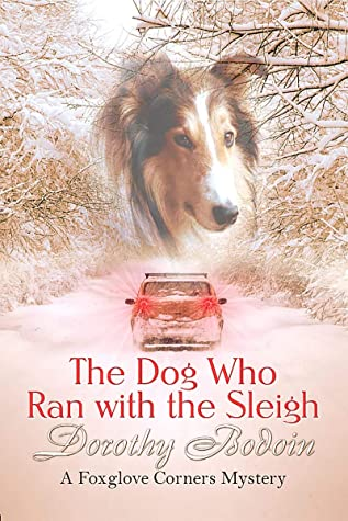 [PDF] [EPUB] The Dog Who Ran with the Sleigh (Foxglove Corners Mysteries Book 30) Download by Dorothy Bodoin