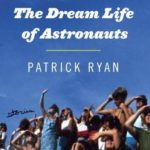 [PDF] [EPUB] The Dream Life of Astronauts Download