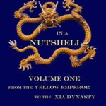 [PDF] [EPUB] The Emperors of China in a Nutshell: Volume 1: From the Yellow emperor to the Xia Dynasty Download