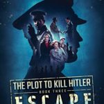 [PDF] [EPUB] The Escape (The Plot to Kill Hitler #3) Download