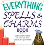 [PDF] [EPUB] The Everything Spells and Charms Book: Cast spells that will bring you love, success, good health, and more Download
