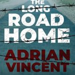 [PDF] [EPUB] The Long Road Home: An account of the author's experiences as a prisoner-of-war in the hands of the Germans during the Second World War Download
