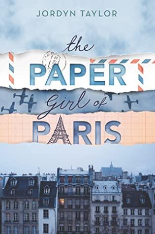 [PDF] [EPUB] The Paper Girl of Paris Download by Jordyn Taylor