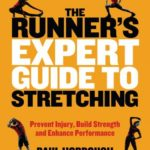 [PDF] [EPUB] The Runner's Expert Guide to Stretching: Prevent Injury, Build Strength and Enhance Performance Download