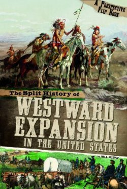 [PDF] [EPUB] The Split History of Westward Expansion in the United States Download by Nell Musolf