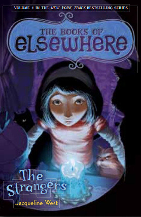 [PDF] [EPUB] The Strangers (The Books of Elsewhere, #4) Download by Jacqueline West
