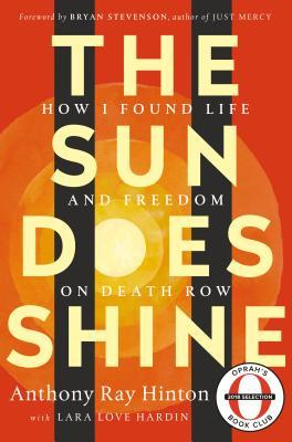 [PDF] [EPUB] The Sun Does Shine: How I Found Life and Freedom on Death Row (Oprah's Book Club Summer 2018 Selection) Download by Anthony Ray Hinton