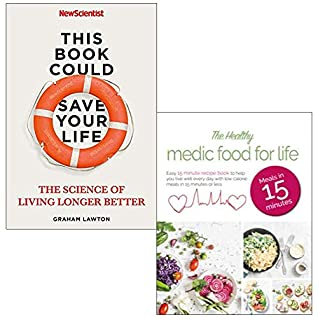 [PDF] [EPUB] This Book Could Save Your Life: The Science of Living Longer Better By New Scientist and Graham Lawton and The Healthy Medic Food for Life Meals in 15 minutes 2 Books Collection Set Download by Graham Lawton