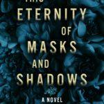[PDF] [EPUB] This Eternity of Masks and Shadows Download