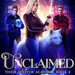 [PDF] [EPUB] Unclaimed (Their Shifter Academy #2) Download